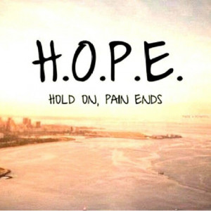 hope-hold-on-pain-ends-life-quotes-sayings-pictures.jpg