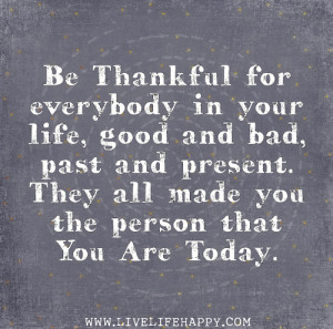 Be Thankful For Everybodyhttp://quotes-4u.tumblr.com/