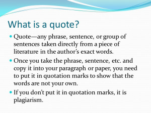 What is a quote? Quoteany phrase, sentence, or group of sentences ...