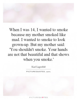 ... And That Shows When You Smoke.' Quote | Picture Quotes & Sayings