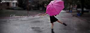 dancing in the rain facebook profile cover photo dancing in the rain ...