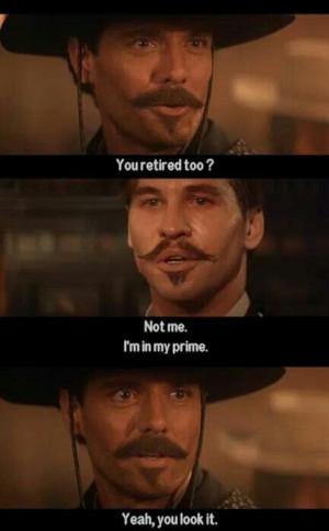 Not me, I'm in my prime.