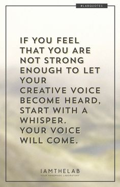 LABQUOTES 001: Find your voice. #quotes #motivation More