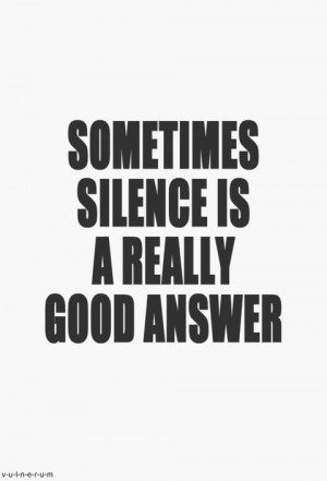 quotes_sometimes silence is a really good answer