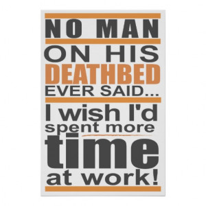Deathbed Working Quote Saying Posters