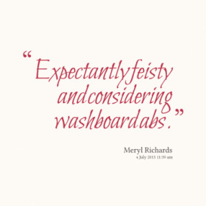 expectantly feisty and considering washboard abs quotes from meryl ...