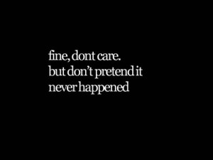 upset with lie don t lie where you stand don t care