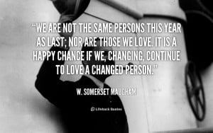 quote-W.-Somerset-Maugham-we-are-not-the-same-persons-this-39672.png