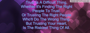 Right People To Trust,Or Trusting The Right People Who'll Do The Wrong ...