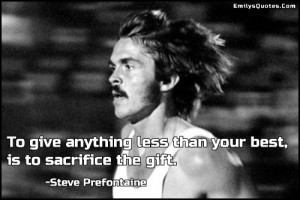 ... , great, inspirational, motivational, attitude, Steve Prefontaine