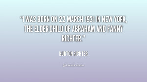 was born on 22 March 1931 in New York, the elder child of Abraham ...