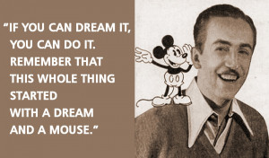 ... that this whole thing started with a Dream and a Mouse.