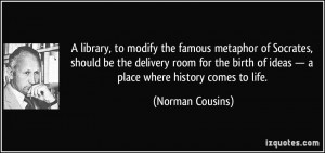 library, to modify the famous metaphor of Socrates, should be the ...