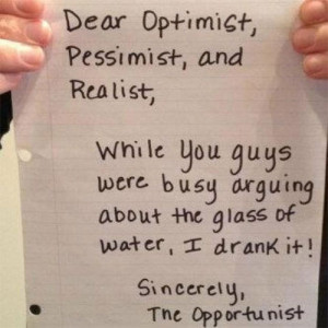 Dear Optimist, Pessimist, and Realist. While you buys were busy ...