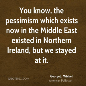 george-j-mitchell-george-j-mitchell-you-know-the-pessimism-which.jpg
