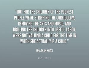 ... re stripping the curriculum, re... - Jonathan Kozol at Lifehack Quotes