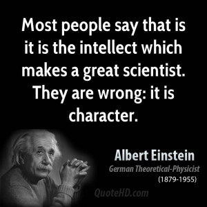 Most people say that is it is the intellect which makes a great ...