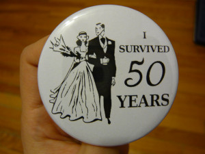Funny Anniversary Quotes Custom 50th anniversary button