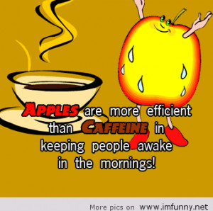 Apples Are More Efficient Thatn Caffeine In Keeping People Awake In ...