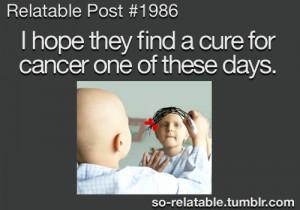 sad true :( cancer hope cure find a cure
