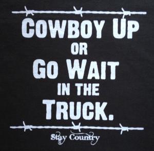 Cowboy Up Wallpaper Cowboy up tee- s