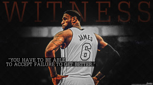 FAILURE QUOTE WALLPAPER BY LEBRON JAMES : ACCEPT FAILURE TO GET BETTER