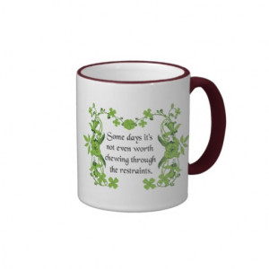 Funny Quote - Some days it's not even worth ... Ringer Coffee Mug