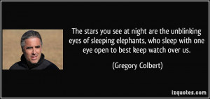 The stars you see at night are the unblinking eyes of sleeping ...