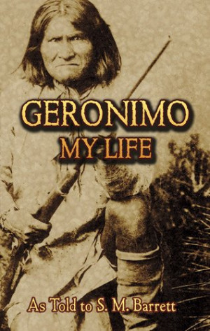 Geronimo Quotes
