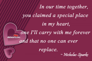 Home » Quotes » In Our Time Together, You Claimed A Special Place…
