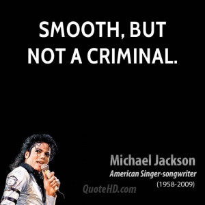 Smooth, but not a criminal.