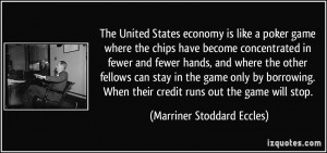 The United States economy is like a poker game where the chips have ...