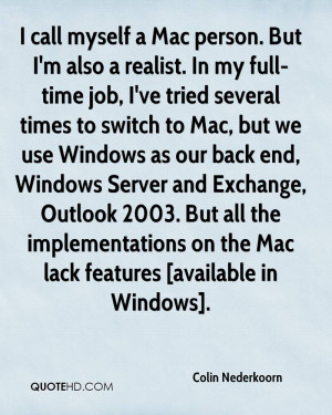 call myself a Mac person. But I'm also a realist. In my full-time ...