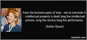... process. Long live service; long live performance. - Esther Dyson