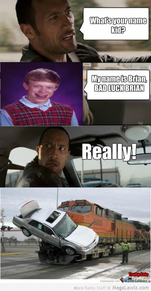 The Rock And Bad Luck Brian