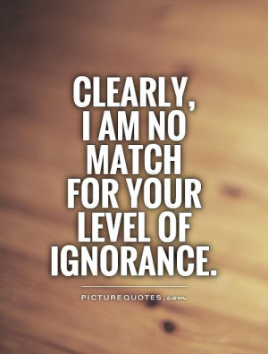 Funny Quotes About Ignorance