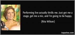 ... me. Just get me a stage, get me a mic, and I'm going to be happy
