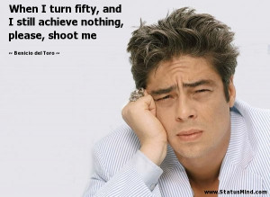 ... nothing, please, shoot me - Benicio del Toro Quotes - StatusMind.com