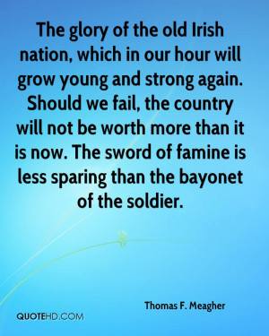 The glory of the old Irish nation, which in our hour will grow young ...