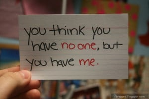 quote-you-think+you-have-no-one-but-you-have-me.jpg