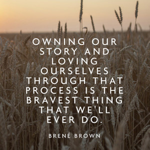 quotes-owning-story-bravest-brene-brown-480x480.jpg