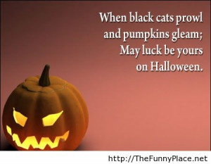 When Black Cats Prowl And Pumpkins Gleam; May Luck Be Yours On ...