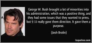 George W. Bush brought a lot of minorities into his administration ...