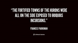 The fortified towns of the Hurons were all on the side exposed to ...