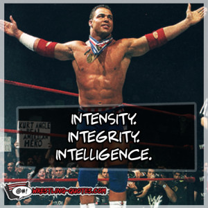 wrestling # wwe # tna # quotes # kurt angle # olympics
