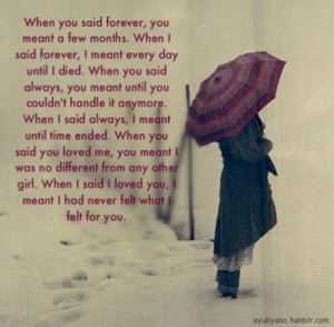 ... realizing he meant everything to you, but you meant nothing to him
