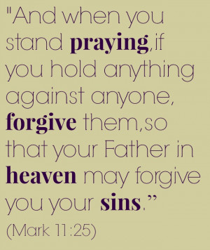 Bible quote on #forgiveness Mark 11:25 More