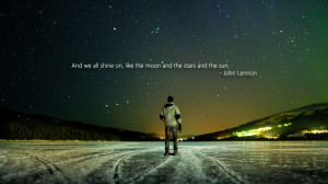 John Lennon quote - And we all shine on...