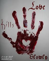 love kills slowly unknown quotes added by shalini 2 up 0 down love ...