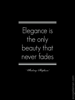 ... Only Beauty that Never Fades by Audrey Hepburn - www.EcoGentleman.com